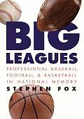 Big Leagues Professional Baseball Football & Basketball in National Memory