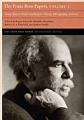 The Franz Boas Papers, Volume 1: Franz Boas as Public Intellectual--Theory, Ethnography, Activism