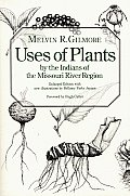 Uses of Plants by the Indians of the Missouri River Region Enlarged Edition