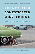 Domesticated Wild Things & Other Stories