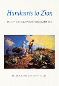 Handcarts to Zion The Story of a Unique Western Migration 1856 1860