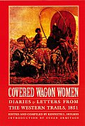 Covered Wagon Women Volume 3 Diaries & Letters from the Western Trails 1851