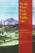 To the Pike's Peak Gold Fields, 1859