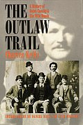 Outlaw Trail A History of Butch Cassidy & His Wild Bunch