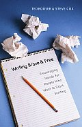 Writing Brave & Free Encouraging Words for People Who Want to Start Writing