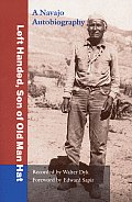 Left Handed Son of Old Man Hat A Navajo Autobiography