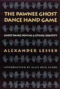 The Pawnee Ghost Dance Hand Game: Ghost Dance Revival and Ethnic Identity