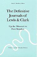 Definitive Journals of Lewis & Clark Volume 3 Up the Missouri to Fort Mandan