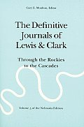 Definitive Journals of Lewis & Clark Volume 5 Through the Rockies to the Cascades