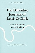 Definitive Journals of Lewis & Clark Volume 7 From the Pacific to the Rockies