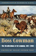 Boss Cowman the Recollections of Ed Lemmon