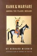 Rank & Warfare Among The Plains Indian