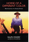 Horse of a Different Color Reminiscences of a Kansas Drover