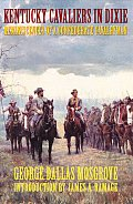 Kentucky Cavaliers in Dixie The Reminiscences of a Confederate Cavalryman