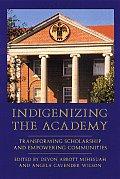 Indigenizing the Academy Transforming Scholarship & Empowering Communities