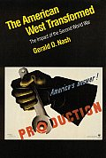 American West Transformed The Impact of the Second World War