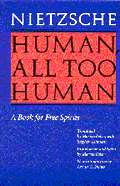 Human All Too Human A Book for Free Spirits Revised Edition