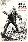 Buried Unsung: Louis Tikas and the Ludlow Massacre