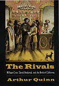 Rivals: William Gwin, David Broderick, and the Birth of California