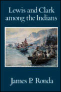 Lewis & Clark Among The Indians