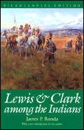 Lewis & Clark Among the Indians Bicentennial Edition