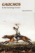 Gauchos & The Vanishing Frontier