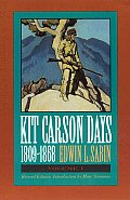 Kit Carson Days 1809 186 Adventures in the Path of Empire Volume 1 Revised Edition
