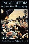 Encyclopedia of Frontier Biography, Volume 2, G-O