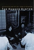 The Hunger Winter: Occupied Holland, 1944-1945