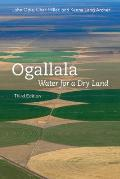 Ogallala, Third Edition: Water for a Dry Land
