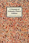 A Treasury of Nebraska Pioneer Folklore