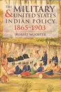 Military & United States Indian Policy 1865 1903