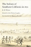 Indians of Southern California in 1852 The B D Wilson Report & a Selection of Contemporary Comment