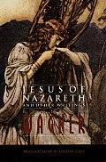 Jesus of Nazareth and Other Writings