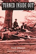 Turned Inside Out Recollections of a Private Soldier in the Army of the Potomac
