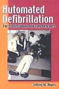Automated Defibrillation for Professional & Lay Rescuers