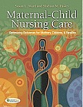 Maternal Child Nursing Care Optimizing Outcomes for Mothers Children & Families