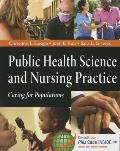 Public Health Science & Nursing Practice Caring For Populations