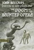 Doom Of The Haunted Opera
