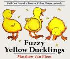 Fuzzy Yellow Ducklings Fold Out Fun with Textures Colors Shapes Animals
