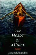 Heart Of A Chief A Novel