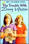 Trouble with Zinny Weston