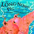 Long Nosed Pig A Pop Up Book