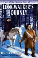 Longwalkers Journey Novel Of The Choct