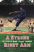 Strong Right Arm The Story of Mamie Peanut Johnson