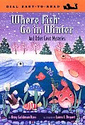 Where Fish Go In Winter & Other Great My