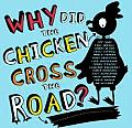 Why Did the Chicken Cross the Road With Poster