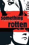 Something Rotten A Horatio Wilkes Mystery