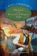 Boys of Wartime Michael at the Invasion of France 1943
