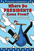 Where Do Presidents Come From & Other Presidential Stuff of Super Great Importance